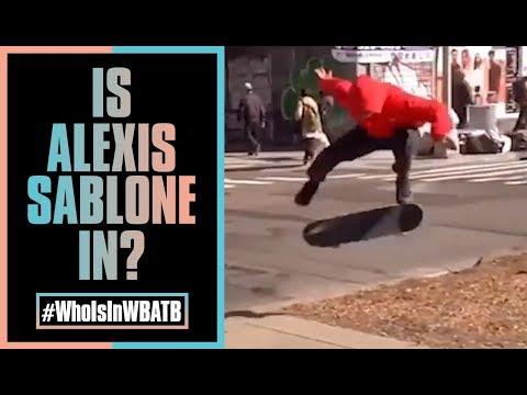Is Alexis Sablone In WBATB?! | #WhoIsInWBATB