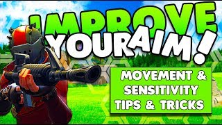 How To Get Better At Aiming!   Sensitivity & Movement Tips & Tricks   Fortnite Battle Royale