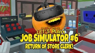 Annoying Orange - Job Simulator #6: Return of Store Clerk! (VR)