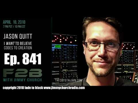 Ep. 841 FADE to BLACK Jimmy Church w/ Jason Quitt : The Codes of Creation : LIVE