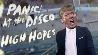 Panic! At The Disco   High Hopes (Cover By Donald Trump)