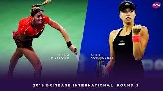 Petra Kvitova Vs. Anett Kontaveit | 2019 Brisbane International Second Round | 大坂なおみ