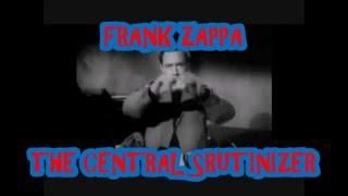 FRANK ZAPPA  -- THE CENTRAL SCRUTINIZER
