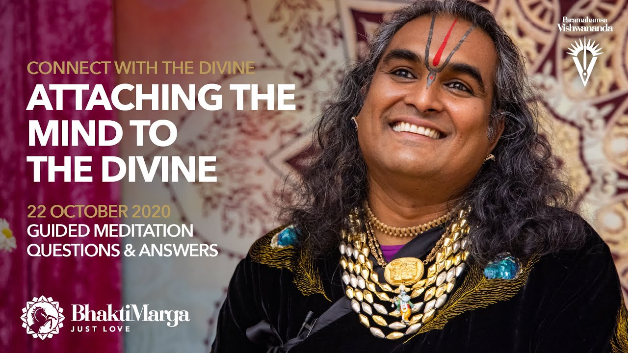 Connect with the Divine - Attaching Mind to the Divine - Meditation and Q&A 22 October 2020