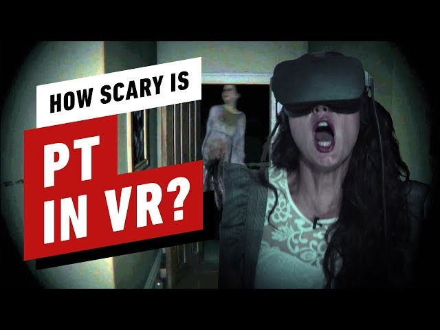 IGN Reacts to PT in VR