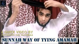 Sunnah Way of Tying an Amamah or Imamah (Turban)  - A Quick Demonstration