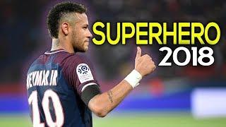 Neymar Jr - Superhero ● Neymagic Skills & Goals 2017/18   HD