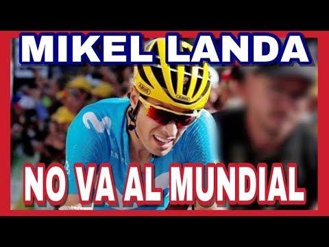 MIKEL LANDA NO Estará ❌ En El MUNDIAL De Ciclismo En Innsbruck 🌈