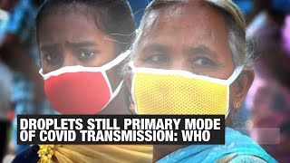 WHO on coronavirus airborne claims: Droplets still primary mode of transmission | Economic Times - Download this Video in MP3, M4A, WEBM, MP4, 3GP