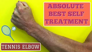 Tennis Elbow? Absolute Best Self - Treatment, Exercises & Stretches (Updated)
