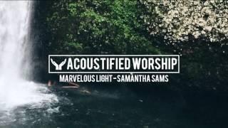 Marvelous Light - Chris Tomlin (Samantha Sams acoustic cover)