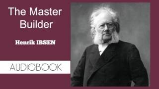 The Master Builder by Henrik Ibsen - Audiobook