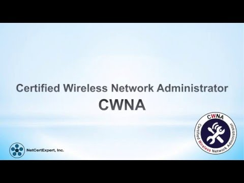 Overview of CWNA Certified Wireless Network Administrator ...