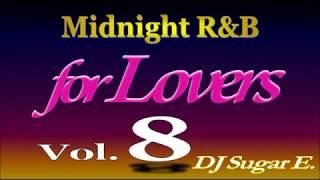 Smooth R&B Mix 8 (Ballads/Slow Jams 1996-2001) - DJ Sugar E.