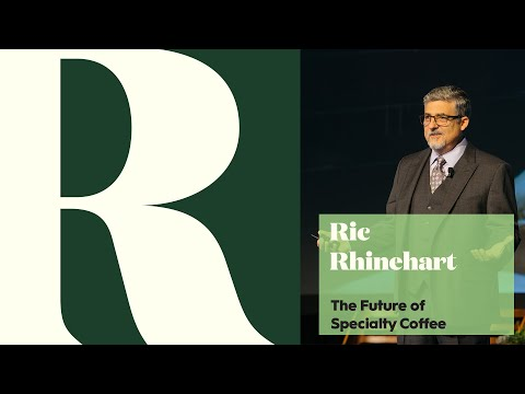 Ric Rhinehart | The Future for Specialty Coffee