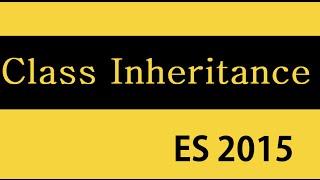 ES6 and Typescript Tutorial - 23 - Class Inheritance