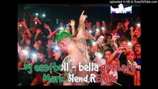 OG Eastbull   Bella Giornata (Mark Blend Remix)