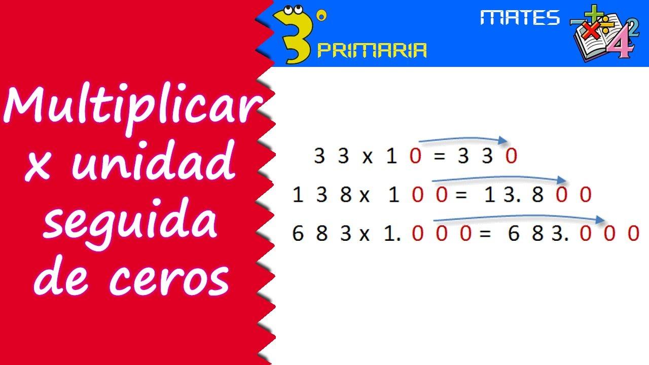 Matemáticas. 3º Primaria. Tema 5. Multiplicación por un número seguido de ceros