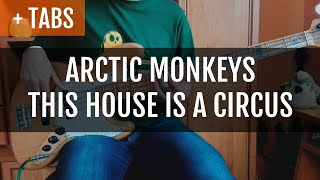 Arctic Monkeys - This House is a Circus (Bass Cover with TABS!)