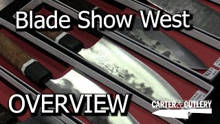 Blade Show West OVERVIEW!
