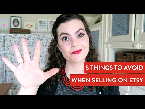 5 THINGS TO AVOID WHEN SELLING ON ETSY | Creative E-Commerce Business Tips
