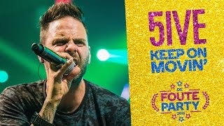 5ive - 'Keep On Movin'' // Foute Party 2016