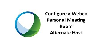 Webex Personal Meeting Room Alternate Host Setup