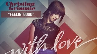 """Feelin' Good"" - Christina Grimmie - With Love"