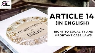 Article 14 (In English) | Indian Constitution in English | Right to Equality | Important Case Laws
