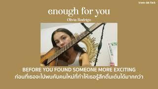 [THAISUB] enough for you - Olivia Rodrigo