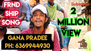 Gana Pradee New Friendship Song   Madras Talents