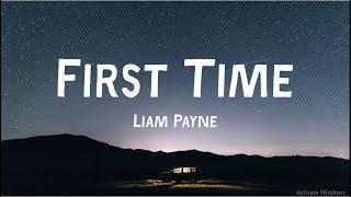 Liam Payne, French Montana   First Time(Lyrics)