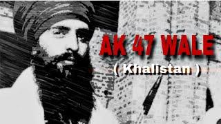 AK 47 WALE : STRAIGHT OUTTA KHALISTAN 2: (vol2)