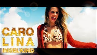 Carolina   Inselkind (Official Video)