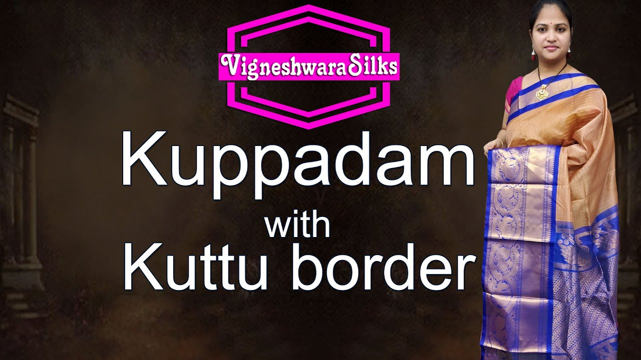 """<p style=""""color: red"""">Video : </p>Kuppadam With Kuttu Border Sarees Collection 2020-10-17"""