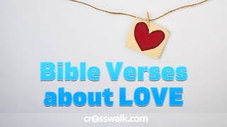 Bible Verses About Love - Scriptures On Gods Love & Loving Others