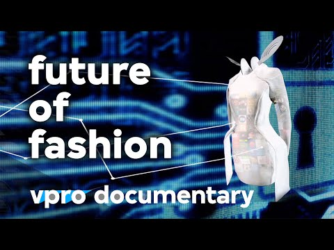 Where the future of fashion is headed - VPRO documentary