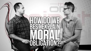 How do we best Explain Moral Obligation?