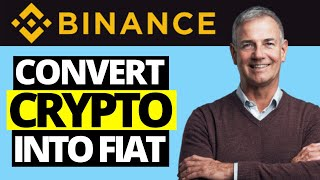 How To Convert Cryptocurrency Into Fiat On Binance (Cash/Money) 2021