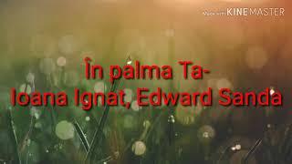 Ioana Ignat X Edward Sanda   În Palma Ta (Versuri) [by Alberto]