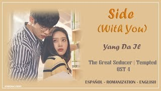 Yang Da Il - Side (With You) (Lyrics) | Español-Rom-English | The Great Seducer OST 4