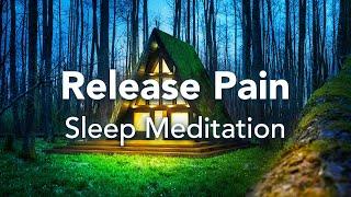 Geführte Schlafmeditation, Schmerz oder Leiden loslassen, Schlafmeditation, um Schmerzen zu lindern