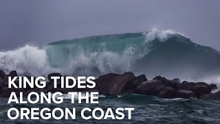 Extremely high king tides on the Oregon coast this weekend