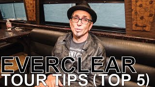 Everclear - TOUR TIPS (Top 5) Ep. 774