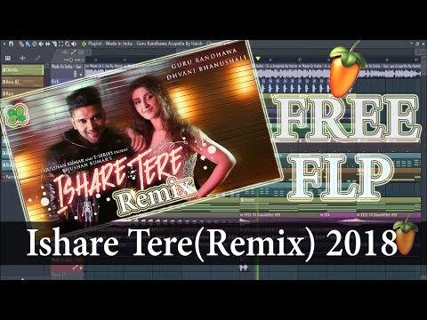 Ishare Tere (Remix) | Guru Randhawa 2018 | Free FLP | DJ Harsh