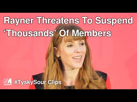 Angela Rayner Threatens To Suspend 'Thousands' Of Labour Members
