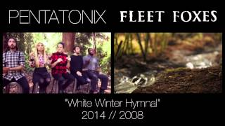 White Winter Hymnal - Pentatonix & Fleet Foxes (side by side)