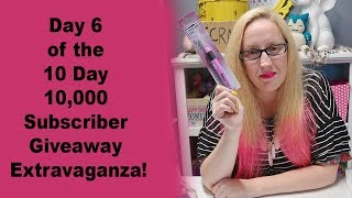 Day 6 of the 10 Day 10,000 Subscriber Giveaway Extravaganza!