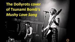 Dollyrots Mushy Love Song