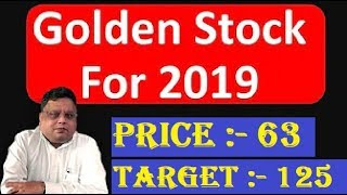 Price : 63 Rs Target: 125+++ Best Golden Stock for 2019